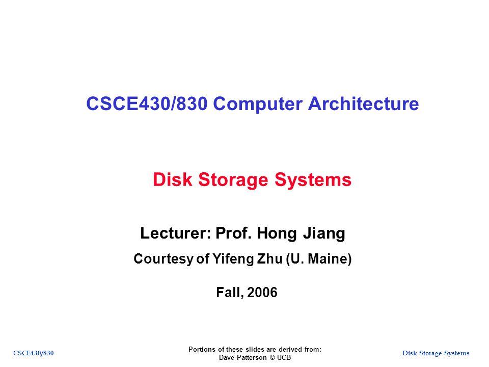 Disk Storage SystemsCSCE430/830 Disk Device Terminology