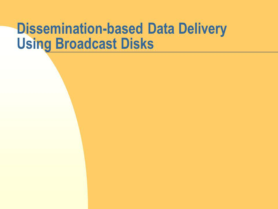 Dissemination-based Data Delivery Using Broadcast Disks