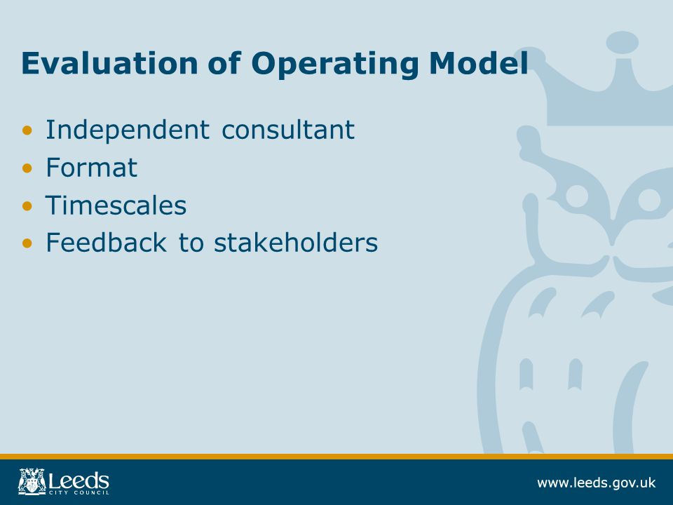 Evaluation of Operating Model Independent consultant Format Timescales Feedback to stakeholders
