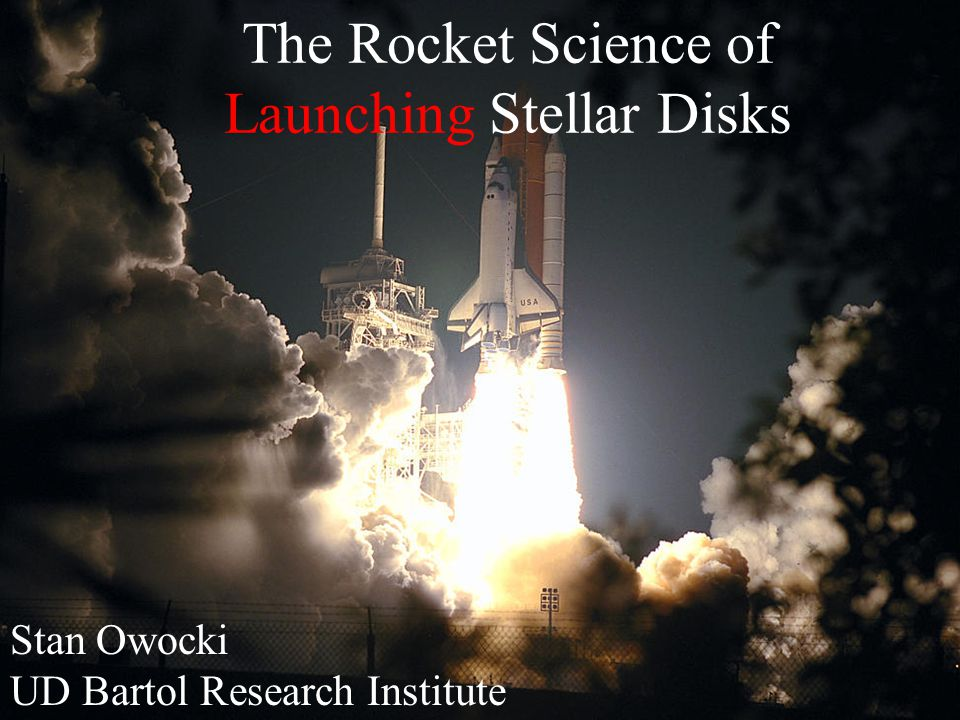 The Rocket Science of Launching Stellar Disks Stan Owocki UD Bartol Research Institute