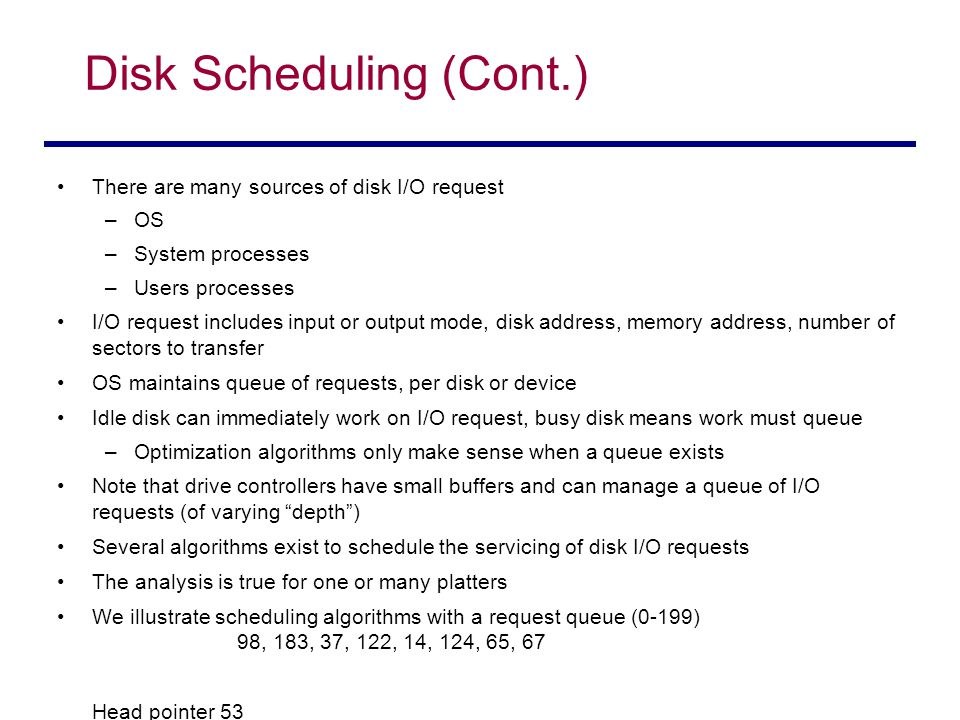 Disk Scheduling: FCFS Fair among requesters, but order of arrival may be to random spots on the disk Very long seeks Example