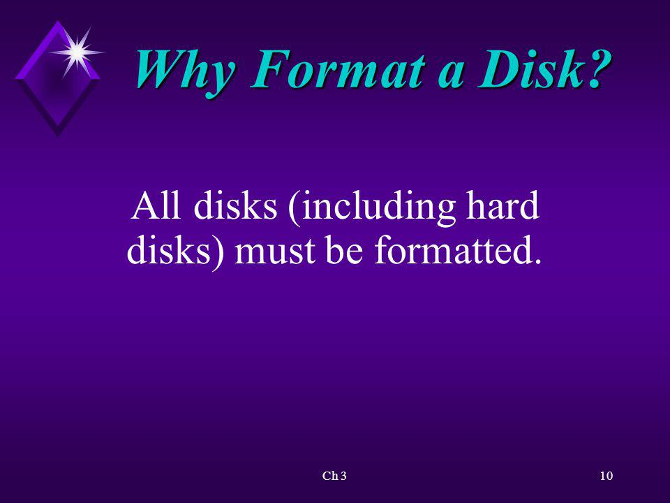 Ch 311 Partitioning and Formatting Disks Hard disks must be: è Partitioned è Formatted with file system