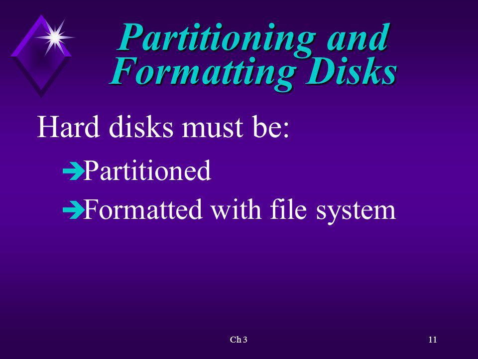 Ch 312 Partitioning and Formatting Disks Partition terms: è Primary partition è Partition table è Volume è Active partition è Extended partition