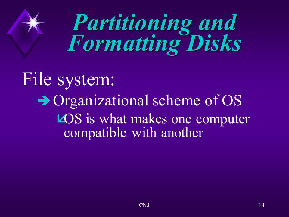 Ch 315 Partitioning and Formatting Disks Windows XP Professional supports four file systems: è NTFS è Three FAT file systems - åFAT12 å FAT16 å FAT32
