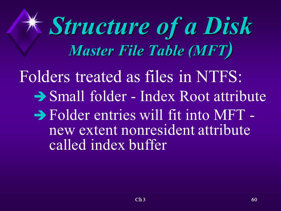 Ch 361 Structure of a Disk Deciding on a File System Formatting: è Floppy disk - always FAT file system è Hard disk - you decide
