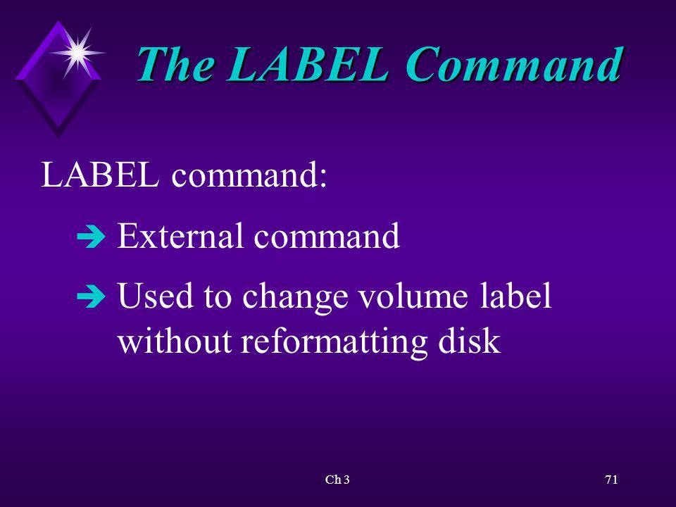 Ch 372 The LABEL Command Partial syntax: è LABEL [drive:] [label]