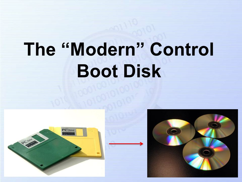 2 What do we mean by a Modern control boot disk.