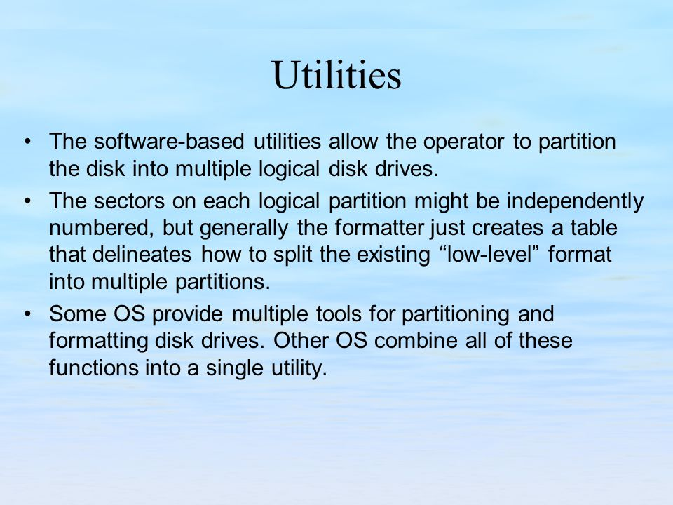 Utilities The software-based utilities allow the operator to partition the disk into multiple logical disk drives. The sectors on each logical partiti