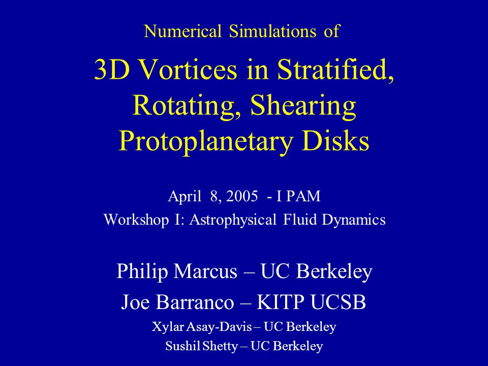 Conclusions Accretion Disk Vortices appear to be non-isolated Fore-Aft symmetry breaking important for transport of angular momentum Large V z affects dust accumulaton Dust grains trap in 3D vortices –Dust densities can be enhances at least to dust ~ gas Future work Simulate back-reaction of dust on gas –Dust can be modeled as continuous fluid without pressure Simulate particles in full turbulent flow Questions & Future Work Time scales for MERGE and FORM (isolated vortices?) Understand why time-average h V r V i > 0 * *