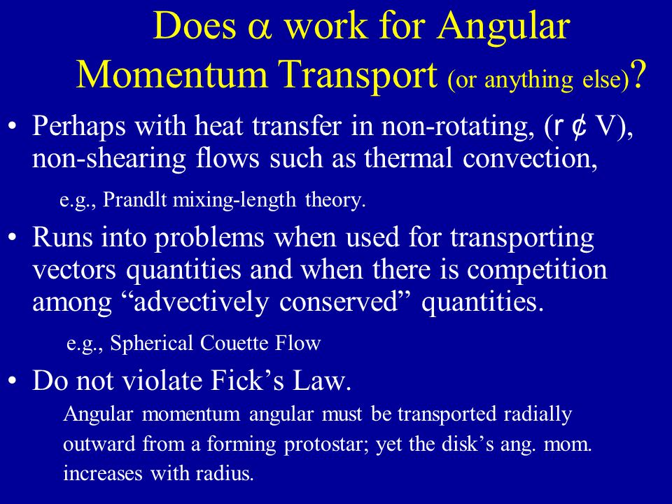 Does work for Angular Momentum Transport (or anything else) ? Perhaps with heat transfer in non-rotating, ( r ¢ V), non-shearing flows such as thermal