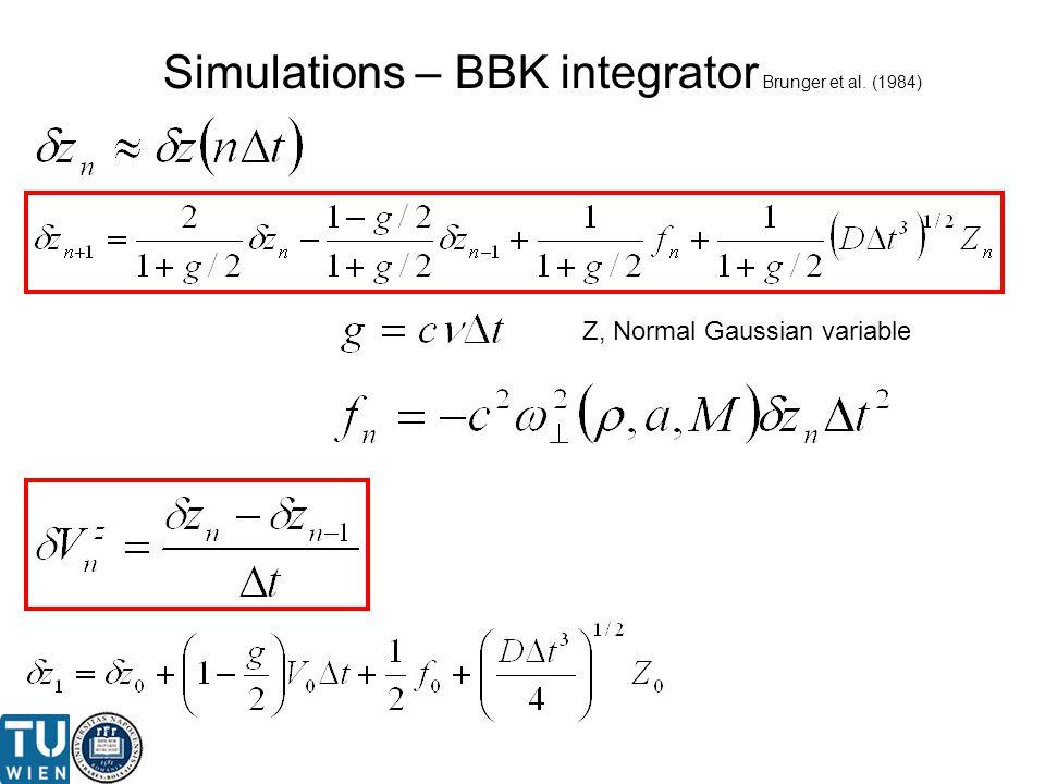 Simulations – BBK integrator Brunger et al. (1984) Z, Normal Gaussian variable