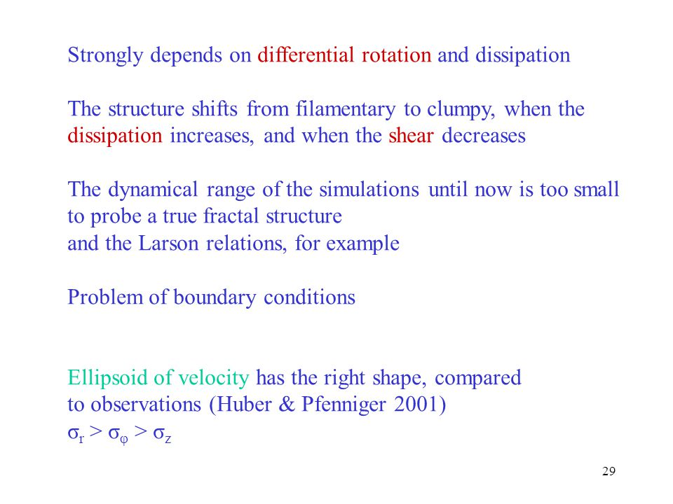 29 Strongly depends on differential rotation and dissipation The structure shifts from filamentary to clumpy, when the dissipation increases, and when