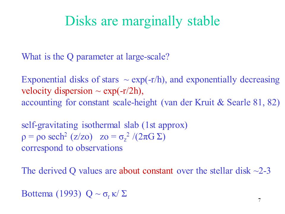 7 Disks are marginally stable What is the Q parameter at large-scale.