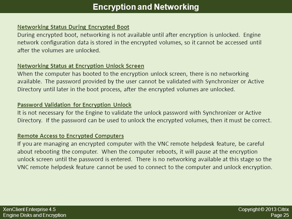XenClient Enterprise 4.5 Engine Disks and Encryption Copyright © 2013 Citrix Page 25 Encryption and Networking Networking Status During Encrypted Boot