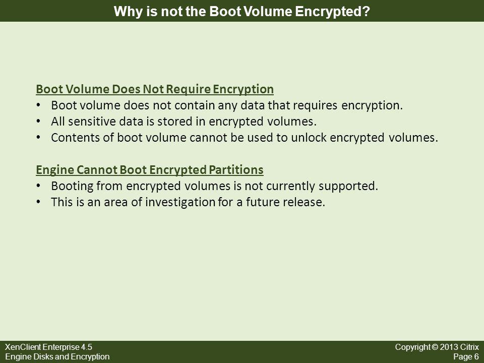 XenClient Enterprise 4.5 Engine Disks and Encryption Copyright © 2013 Citrix Page 7 Encrypted vs.