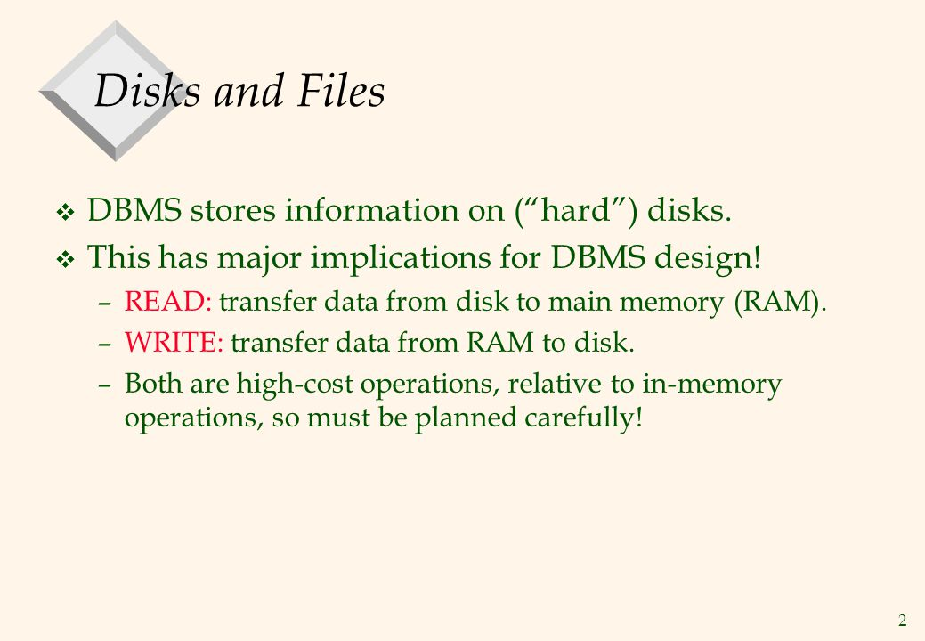 3 Why Not Store Everything in Main Memory.v Costs too much.
