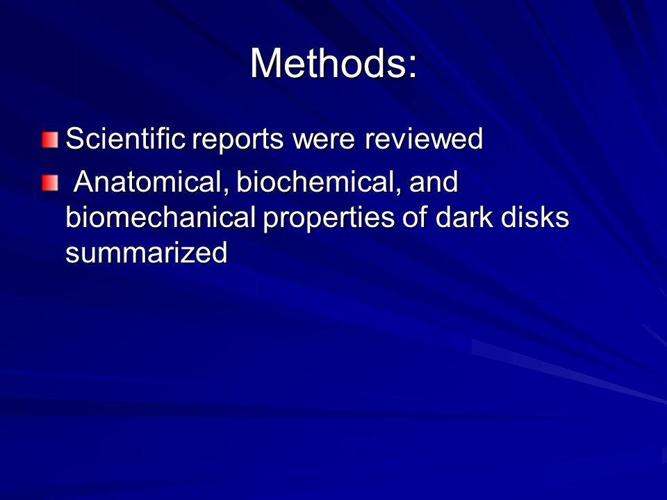 Methods: Scientific reports were reviewed Anatomical, biochemical, and biomechanical properties of dark disks summarized Anatomical, biochemical, and biomechanical properties of dark disks summarized