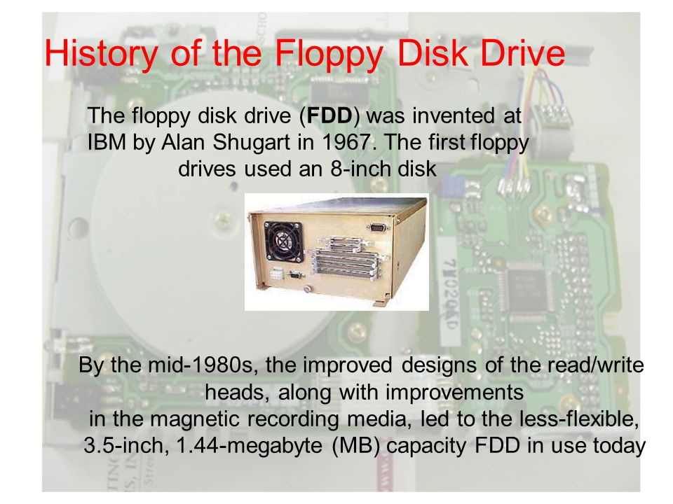 The major parts of a FDD include: Mechanical Frame: A system of levers that opens the little protective window on the diskette to allow the read/write heads to touch the dual-sided diskette media.