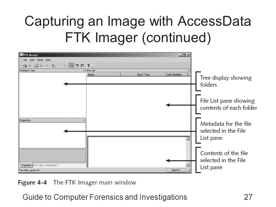 Guide to Computer Forensics and Investigations27 Capturing an Image with AccessData FTK Imager (continued)