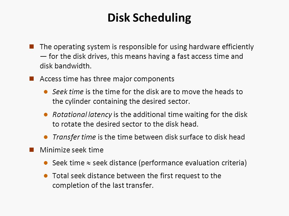 Disk Scheduling n The operating system is responsible for using hardware efficiently for the disk drives, this means having a fast access time and disk bandwidth.