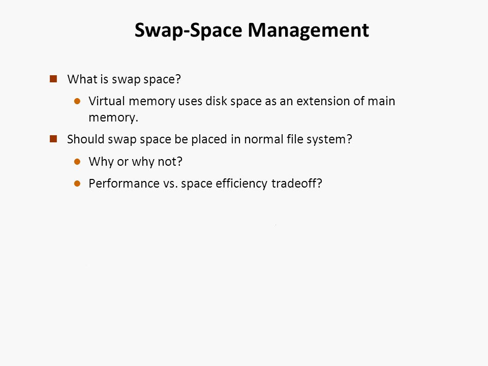 Swap-Space Management n What is swap space.