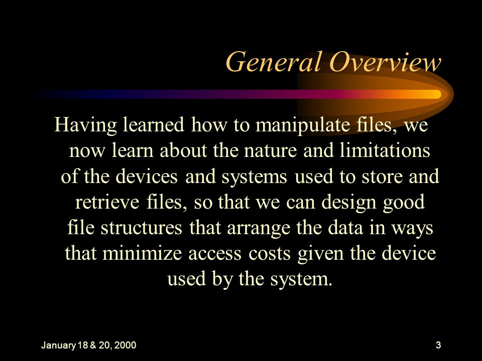 January 18 & 20, 20004 Disks: An Overview Disks belong to the category of Direct Access Storage Devices (DASDs) because they make it possible to access the data directly.