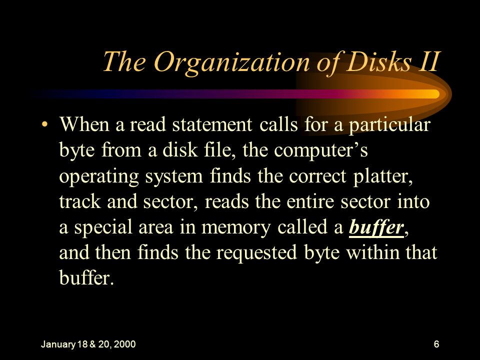 January 18 & 20, 200017 Non-Data Overhead I Whether using a block or a sector organization, some space on the disk is taken up by non-data overhead.
