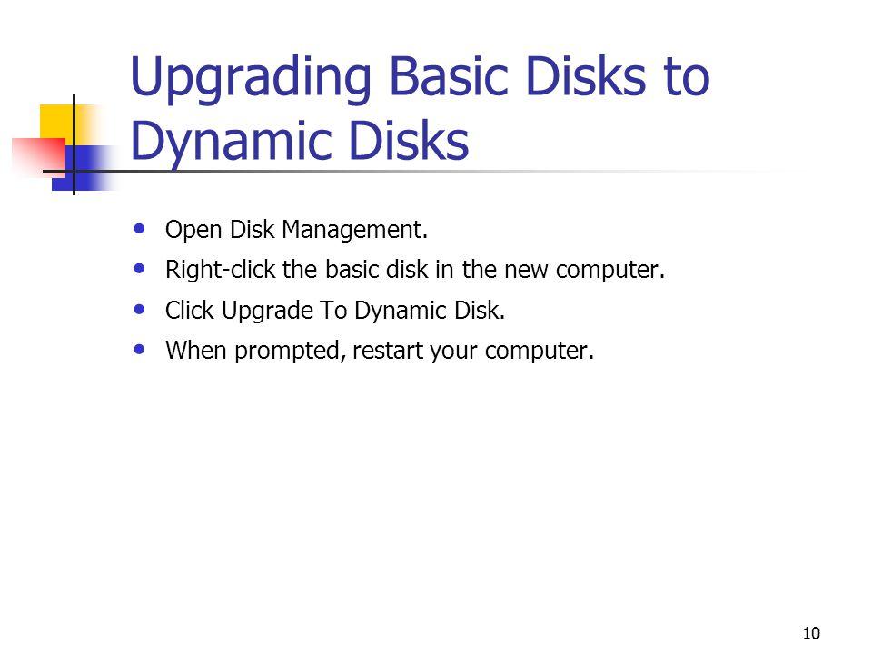 10 Upgrading Basic Disks to Dynamic Disks Open Disk Management.