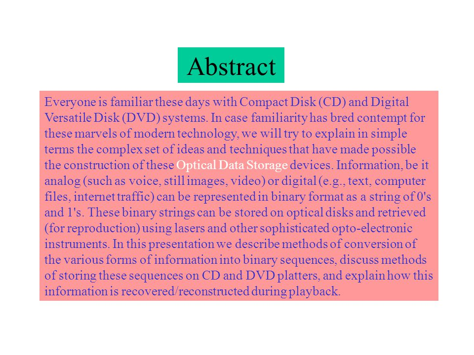 Abstract Everyone is familiar these days with Compact Disk (CD) and Digital Versatile Disk (DVD) systems.