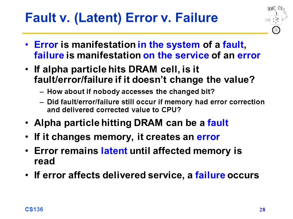 CS136 28 Fault v. (Latent) Error v.
