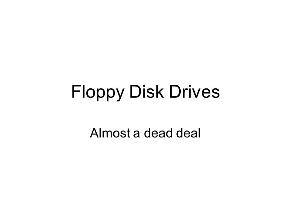 USB floppy drives Popular for laptops Cant boot from them – need USB drivers to load first 4