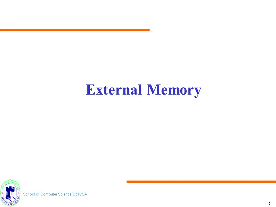 School of Computer Science G51CSA 2 Memory Hierarchy