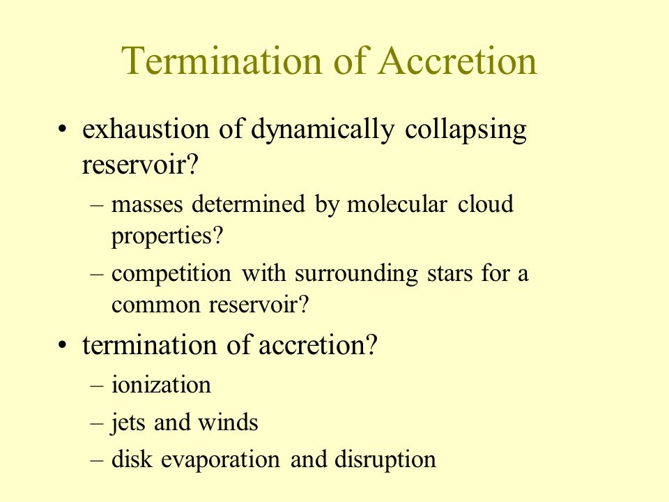 Termination of Accretion exhaustion of dynamically collapsing reservoir.