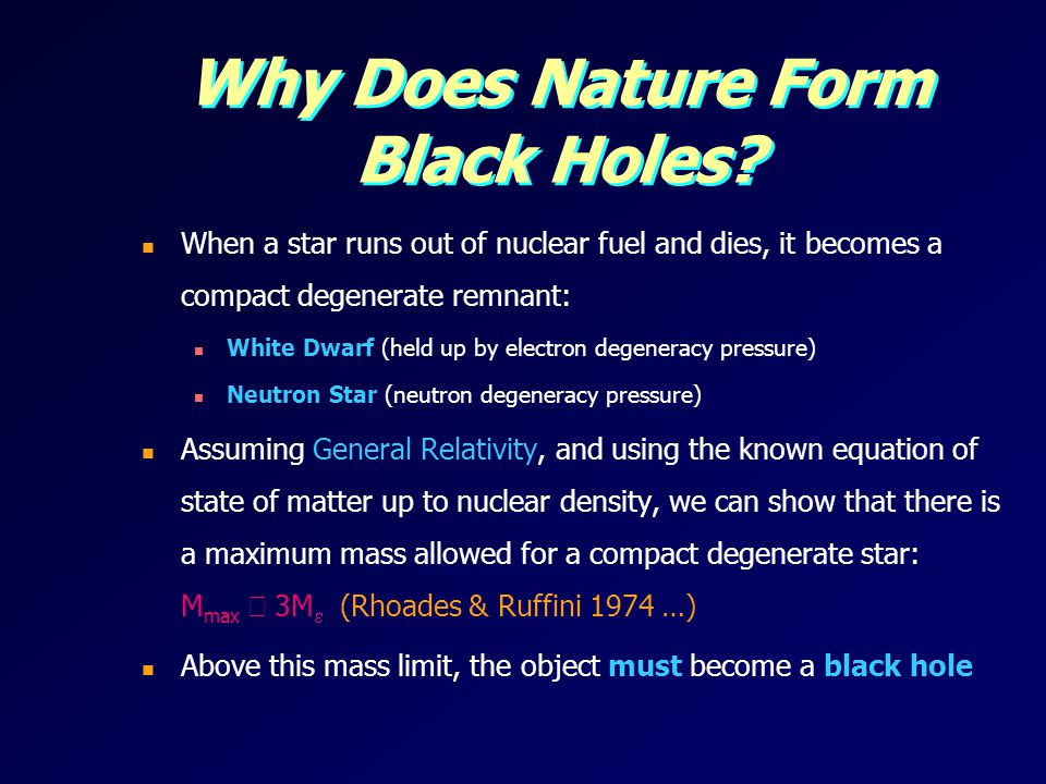 Why Does Nature Form Black Holes.