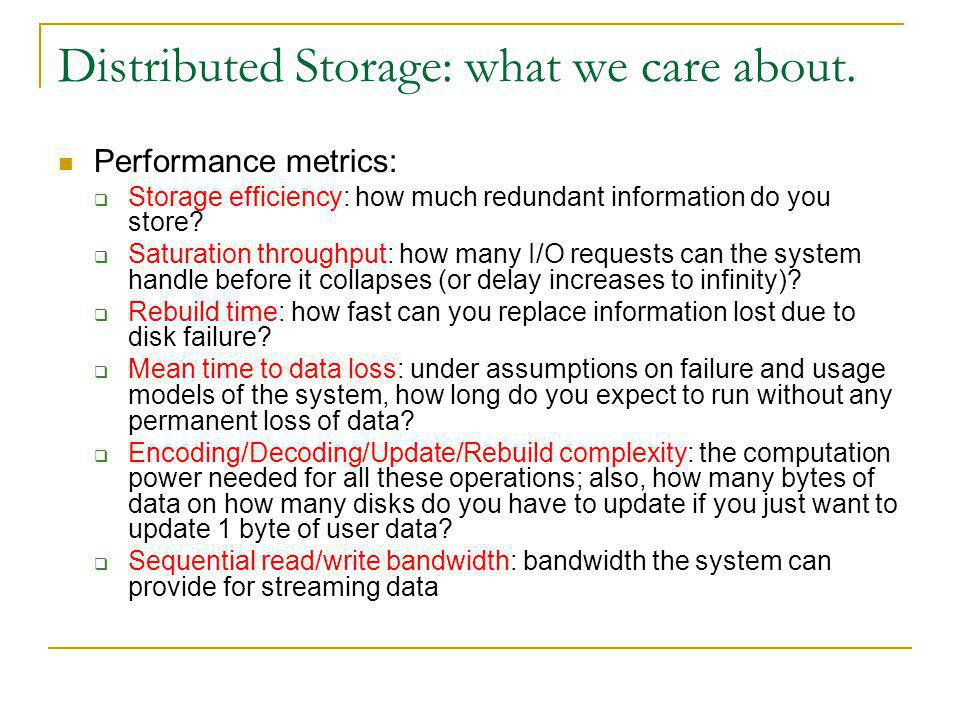 Distributed Storage: what we care about.