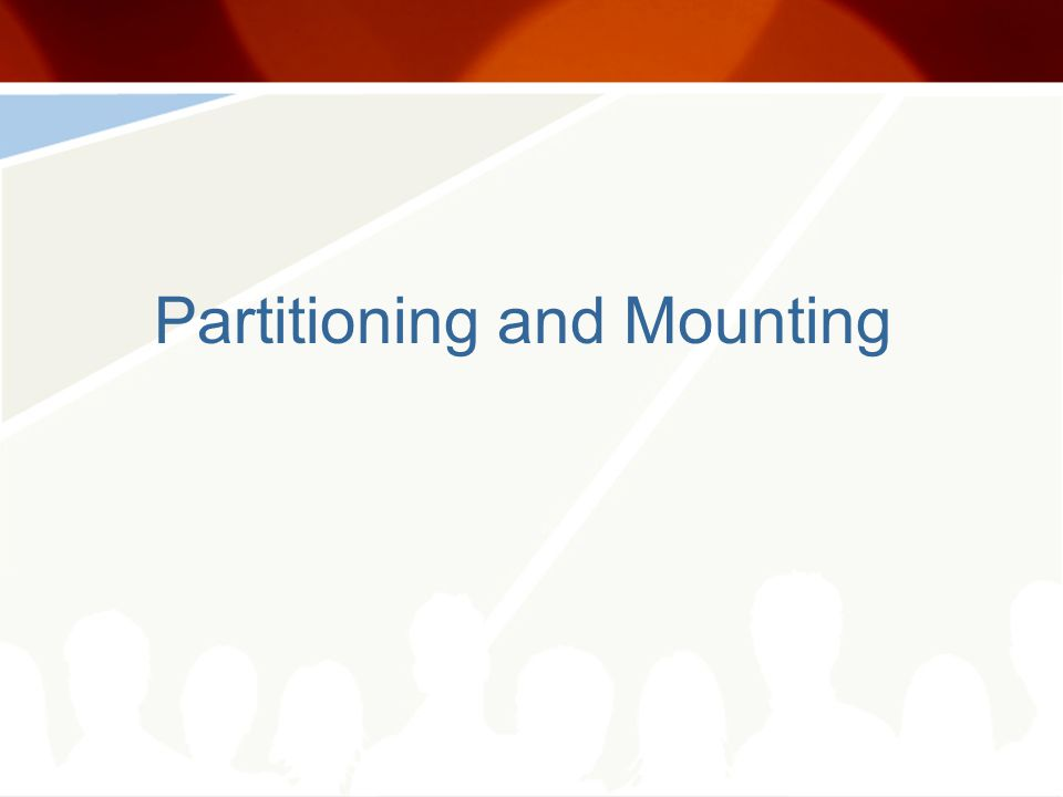 Partitioning and Mounting