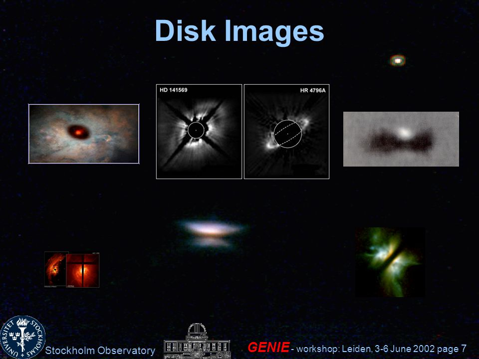 Stockholm Observatory GENIE - workshop: Leiden, 3-6 June 2002 page 7 Disk Images