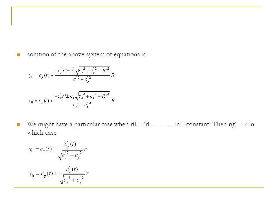 solution of the above system of equations is We might have a particular case when r0 = rl.......