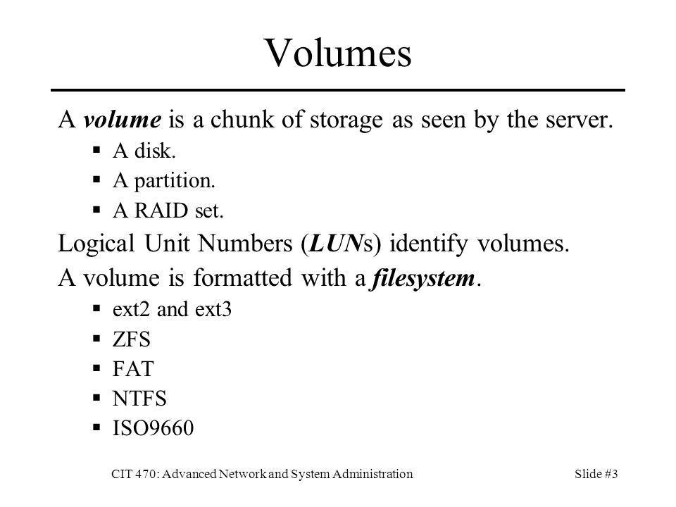 CIT 470: Advanced Network and System AdministrationSlide #4 Disk Interfaces SCSI Standard interface for servers.