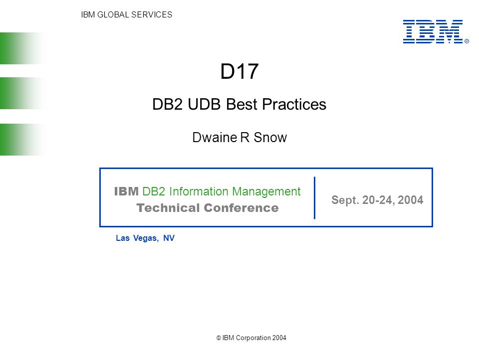 IBM GLOBAL SERVICES IBM DB2 Information Management Technical Conference Sept.