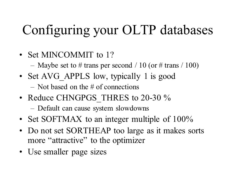 Configuring your OLTP databases Set MINCOMMIT to 1.