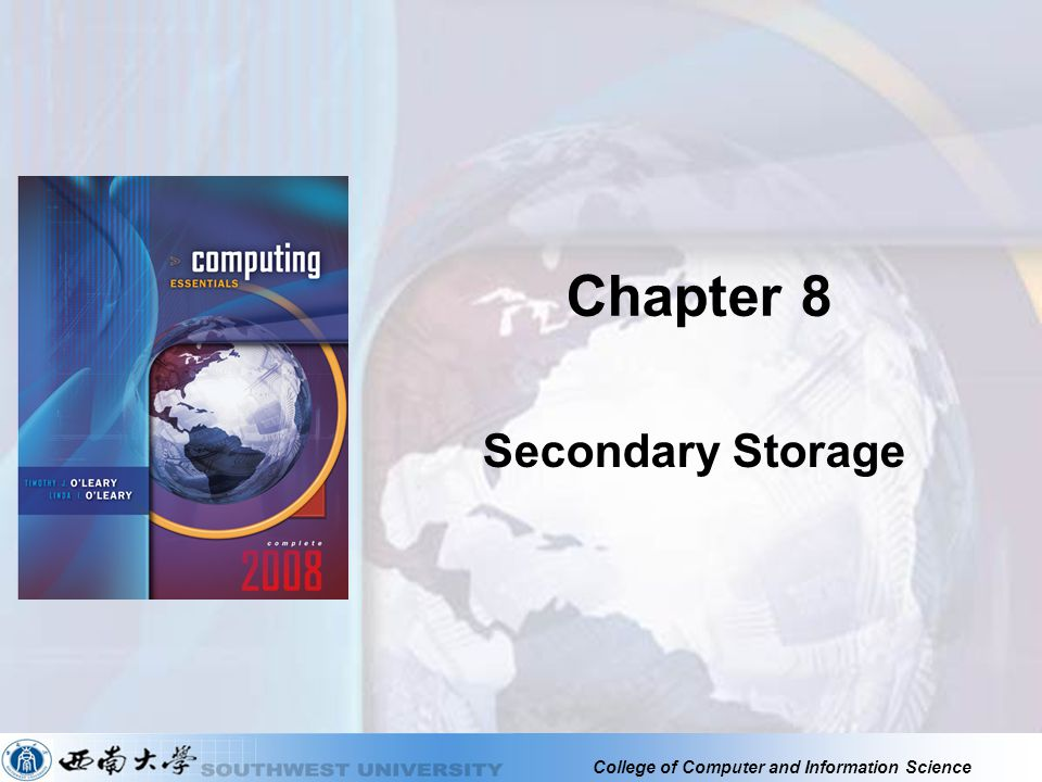 College of Computer and Information Science Chapter 8 Secondary Storage