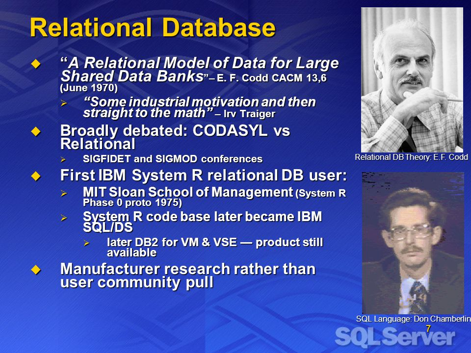 7 Relational Database A Relational Model of Data for Large Shared Data Banks – E.