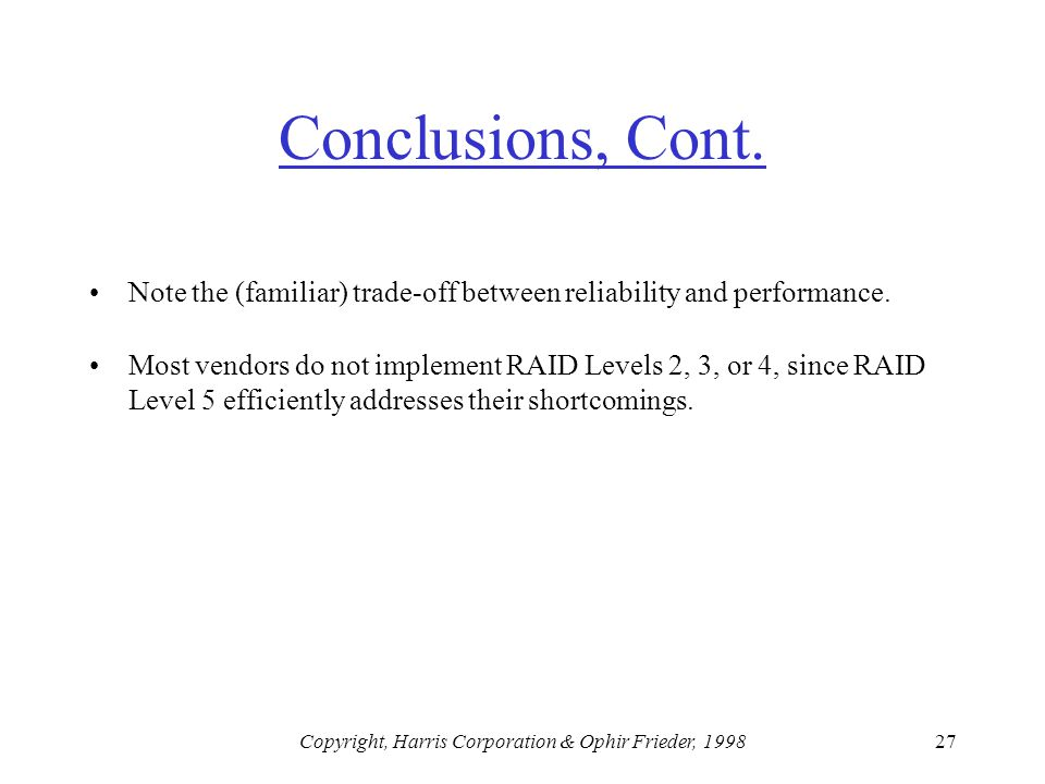 Copyright, Harris Corporation & Ophir Frieder, 199827 Conclusions, Cont.