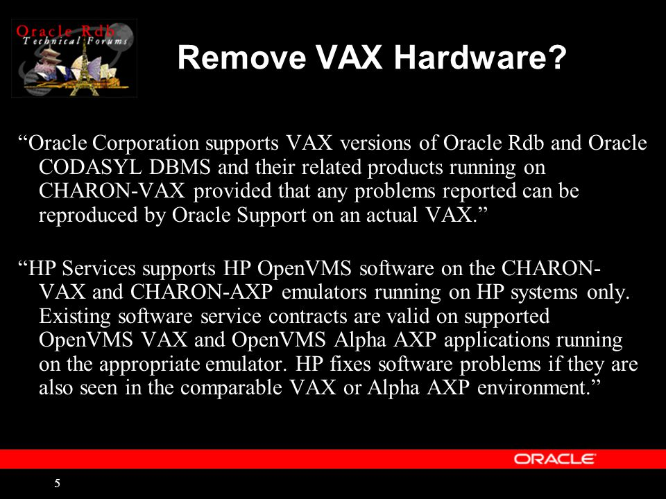 5 Remove VAX Hardware.