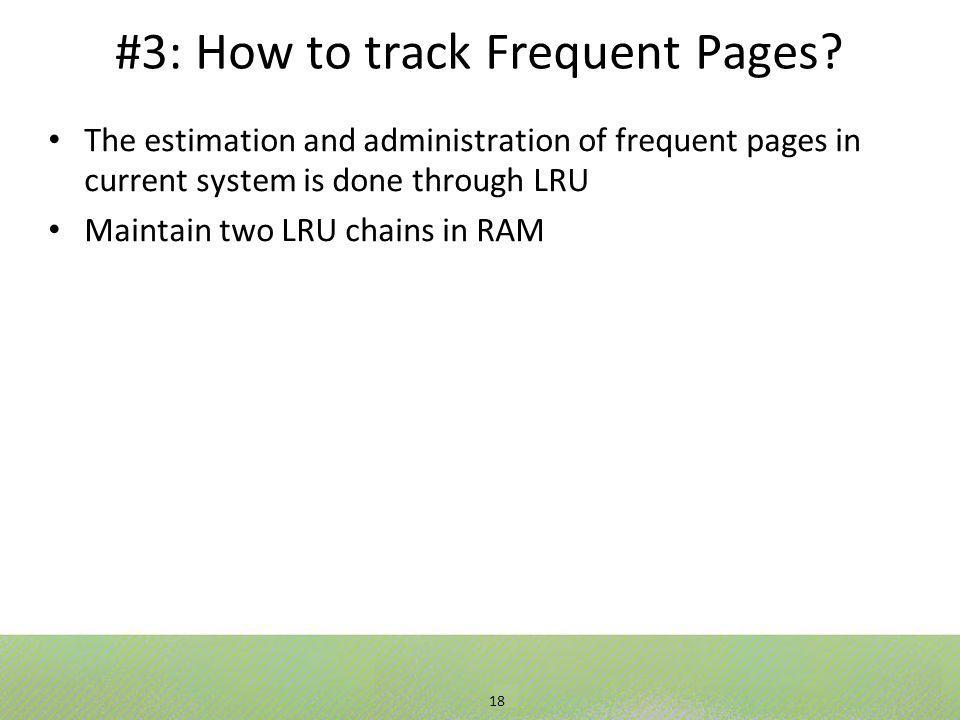 18 #3: How to track Frequent Pages.