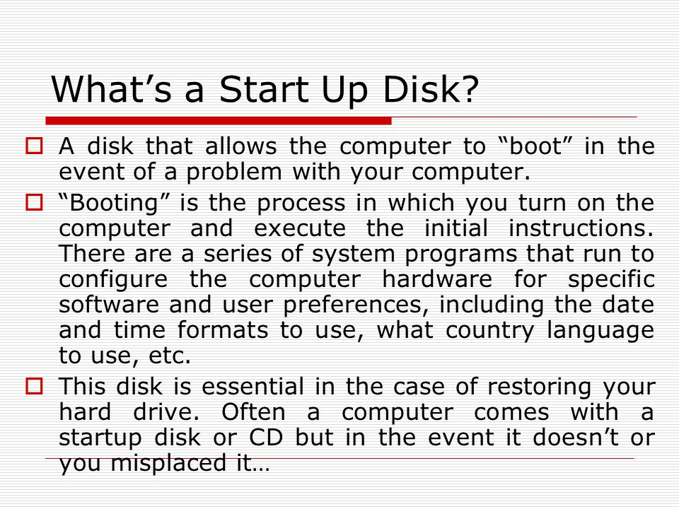 Whats a Start Up Disk.