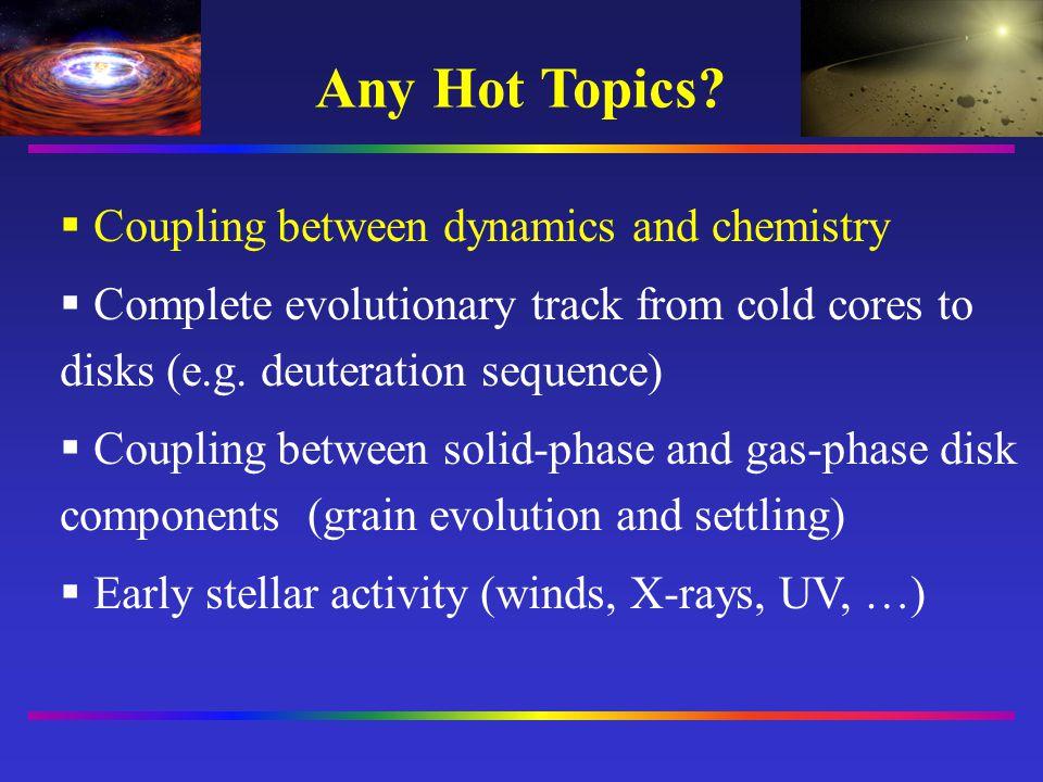 Disk Structure ~500 AU100 AU1 AU ~1000 AU 0 Observable region with interferometers wind photon-dominated layer cold midplane warm mol.