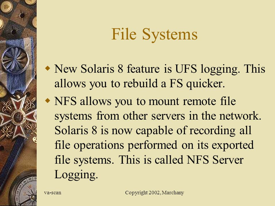 va-scanCopyright 2002, Marchany Creating New File Systems Disk partitions are like virtual disks.