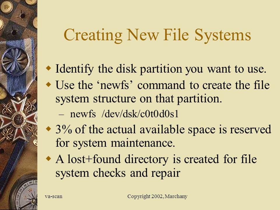 va-scanCopyright 2002, Marchany fsck fsck is the Unix file system repair command.